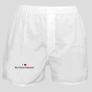 I Love My Future Husband Boxer Shorts