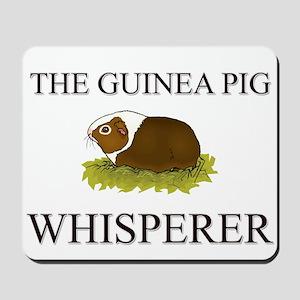 The Guinea Pig Whisperer Mousepad