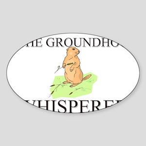 The Groundhog Whisperer Oval Sticker