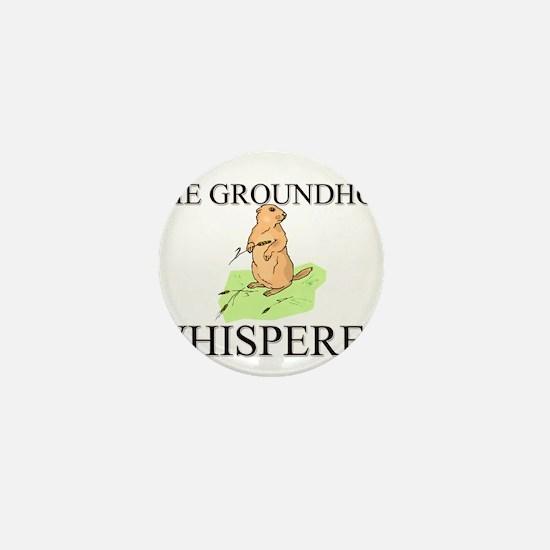 The Groundhog Whisperer Mini Button
