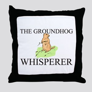 The Groundhog Whisperer Throw Pillow