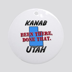 kanab utah - been there, done that Ornament (Round
