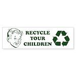 Recycle your children Sticker (Bumper 10 pk)
