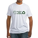 Recycle your children Fitted T-Shirt