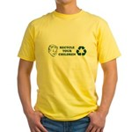 Recycle your children Yellow T-Shirt