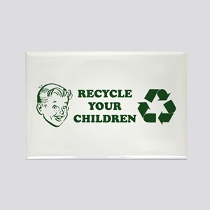 Recycle your children Rectangle Magnet