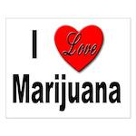 I Love Marijuana Small Poster