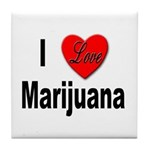 I Love Marijuana Tile Coaster