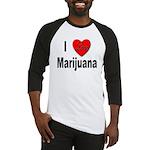 I Love Marijuana Baseball Jersey