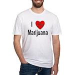 I Love Marijuana (Front) Fitted T-Shirt