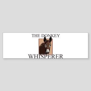 The Donkey Whisperer Bumper Sticker