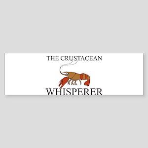 The Crustacean Whisperer Bumper Sticker