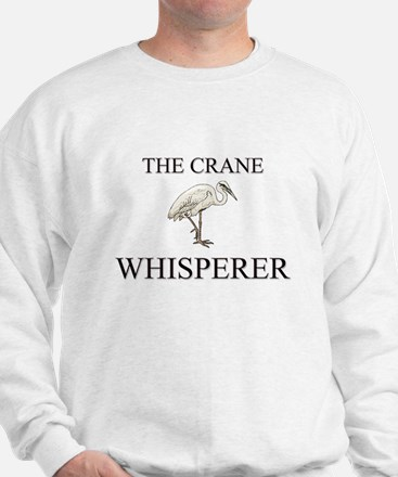 The Crane Whisperer Sweatshirt