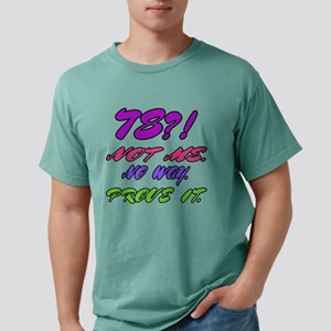 78 ? Not me, No way, Pr Mens Comfort Colors® Shirt