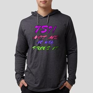 75 ? Not me, No way, Prove it Mens Hooded Shirt