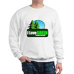 I LOVE GREEN Sweatshirt