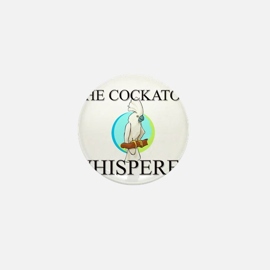 The Cockatoo Whisperer Mini Button