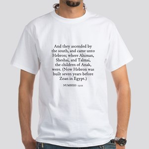 NUMBERS 13:22 White T-Shirt