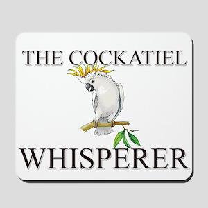 The Cockatiel Whisperer Mousepad