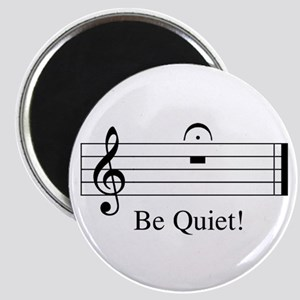 Musical Be Quiet Magnet