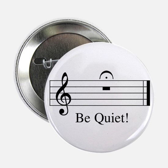 """Musical Be Quiet 2.25"""" Button"""