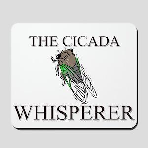 The Cicada Whisperer Mousepad