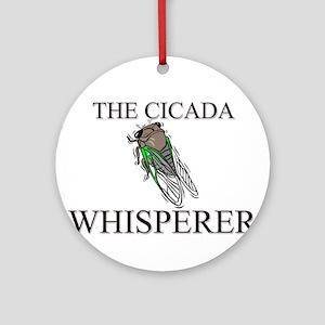 The Cicada Whisperer Ornament (Round)