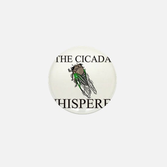 The Cicada Whisperer Mini Button