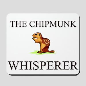 The Chipmunk Whisperer Mousepad