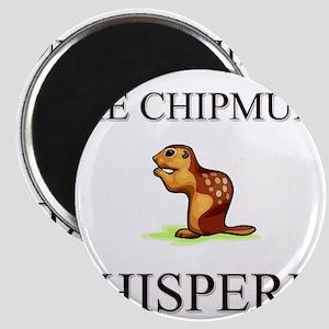 The Chipmunk Whisperer Magnet