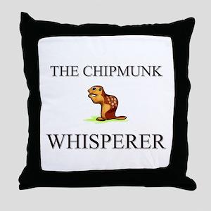 The Chipmunk Whisperer Throw Pillow