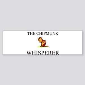 The Chipmunk Whisperer Bumper Sticker