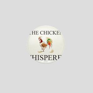 The Chicken Whisperer Mini Button
