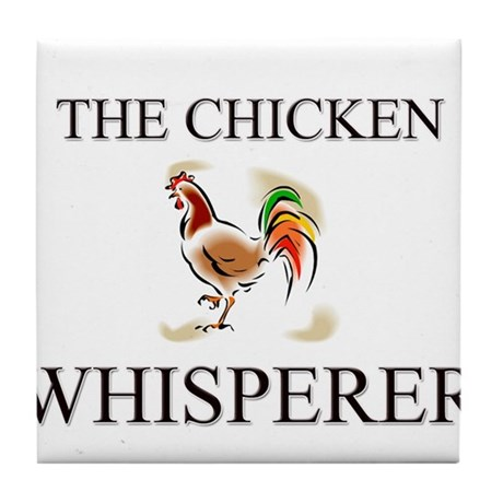 The Chicken Whisperer Tile Coaster