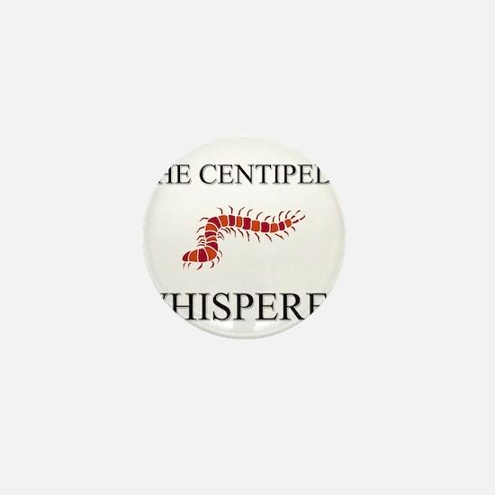 The Centipede Whisperer Mini Button