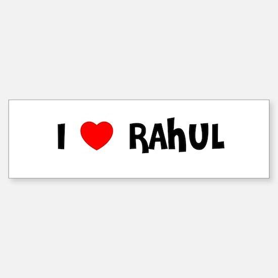 I LOVE RAHUL Bumper Bumper Bumper Sticker