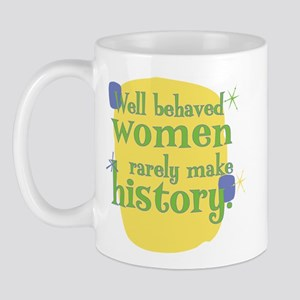 Fun Mug: Well behaved women