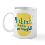 Fun Mug: I think, therefore I'm single.