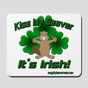 Kiss My Beaver It's Irish! Mousepad