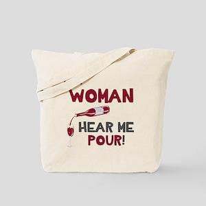 I am woman hear me pour Tote Bag
