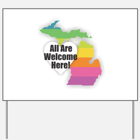 Michigan - All Are Welcome Here Yard Sign