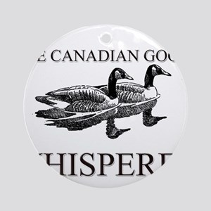 The Canadian Goose Whisperer Ornament (Round)
