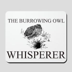 The Burrowing Owl Whisperer Mousepad