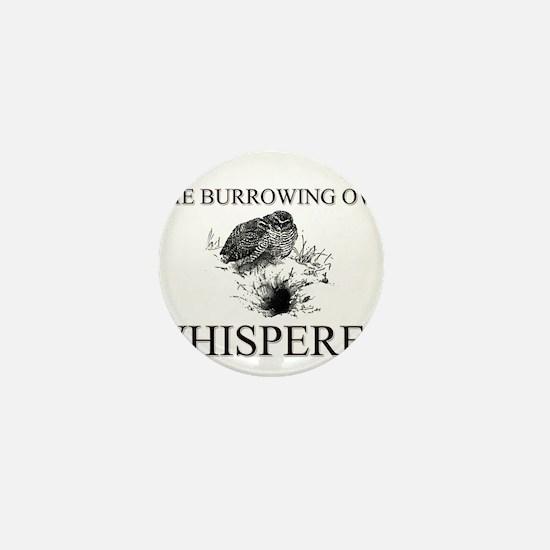 The Burrowing Owl Whisperer Mini Button