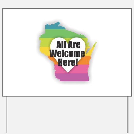 Wisconsin - All Are Welcome Here Yard Sign