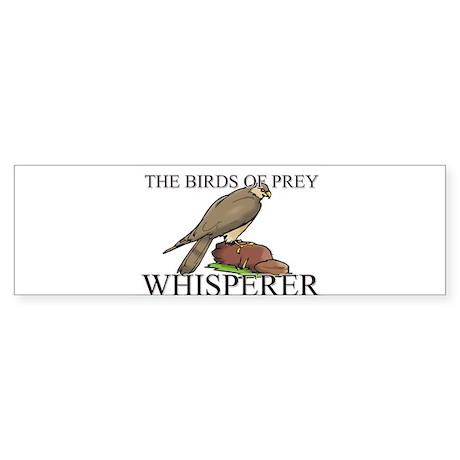 The Birds Of Prey Whisperer Bumper Sticker