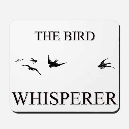 The Bird Whisperer Mousepad