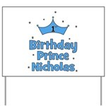 1st Birthday Prince Nicholas! Yard Sign