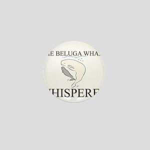 The Beluga Whale Whisperer Mini Button