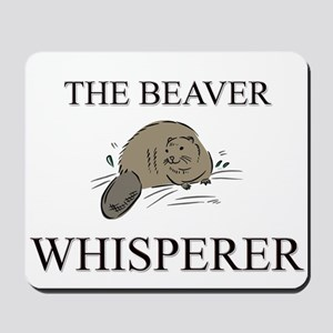 The Beaver Whisperer Mousepad